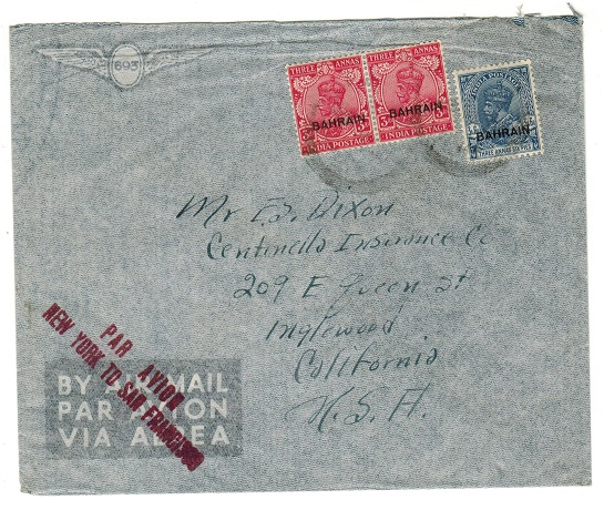 BAHRAIN - 1936 cover to USA with PAR AVION/NEW YORK TO SAN FRANCISCO h/s applied.