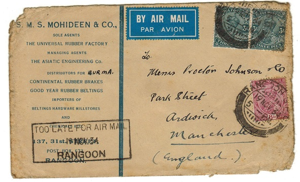 BURMA - 1934 commercial cover to Uk with scarce TOO LATE FOR AIRMAIL/RANGOON h/s applied.