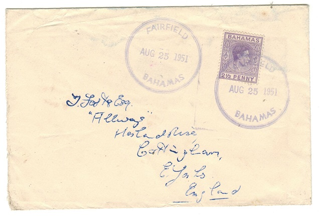 BAHAMAS - 1951 2 1/2d rate cover to UK used at FAIRFIELD.