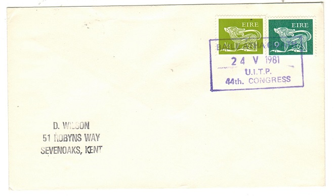 IRELAND - 1981 BAILE ATHA CLAITH/U.I.T.P. 44th CONGRESS cover to UK.