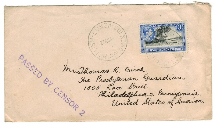 SOLOMON ISLANDS - 1943 3d rate cover to USA used at LUNGA with PASSED BY CENSOR h/s.