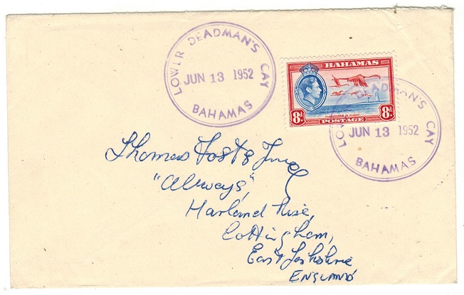 BAHAMAS - 1952 8d rate cover to UK used at LOWER DEADMANS CAY.