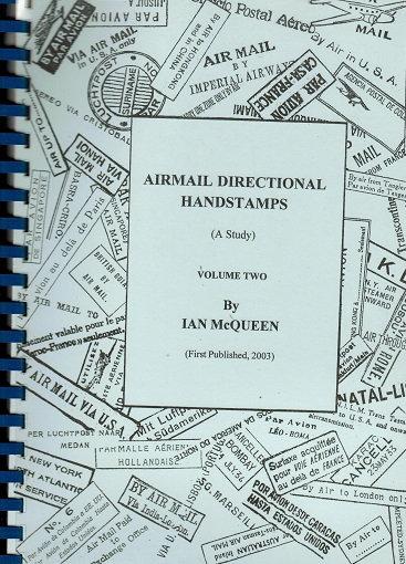 AIR MAILS - Airmail Directional Handstamps. Volume 2  by Ian McQueen.