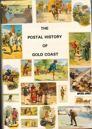 GOLD COAST - The Postal History Of Gold Coast by Edward Proud. Pub 1995/528 pages.