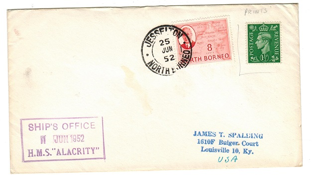 NORTH BORNEO - 1952 H.M.S.ALACRITY maritime cover to USA from JESSELTON.
