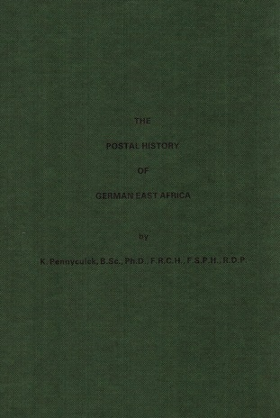GERMAN EAST AFRICA - The Postal History of German East Africa by K.Pennycuick.