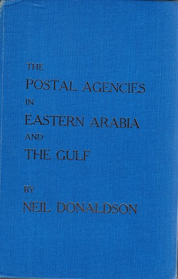GENERAL LITERATURE (PERSIAN GULF) - The Postal Agencies in Eastern Arabia and Persian Gulf.