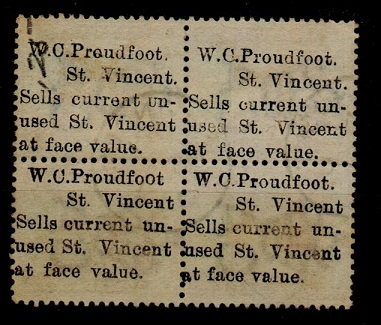 ST.VINCENT - 1899 1/2d (SG 67) block of four used with W.C.PROUDFOOT underprint.