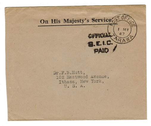 GILBERT AND ELLICE IS - 1947 OFFICIAL/G.E.I.C./PAID h/s on official cover to USA.
