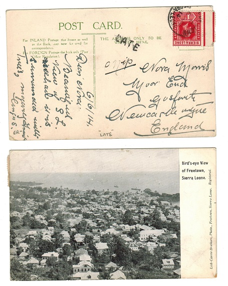 SIERRA LEONE - 1914 1d rate use of postcard to UK from FREETOWN with LATE h/s applied.