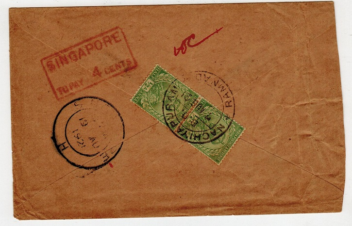 SINGAPORE - 1921 inward underpaid cover from India with red SINGAPORE/TO PAY 4 CENTS h/s.