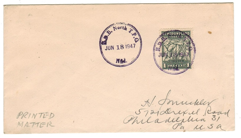 NEWFOUNDLAND - 1947 1c printed matter rate cover to USA used at N.D.B.NORTH T.P.O..