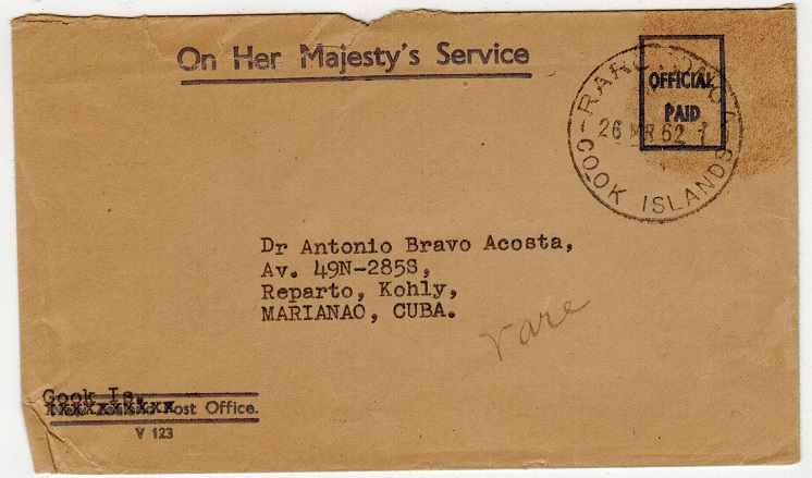 COOK ISLANDS - 1962 OHMS/OFFICIAL PAID pre-printed envelope to Cuba used at RAROTONGA.