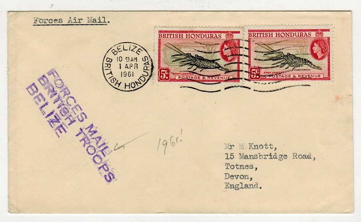 BRITISH HONDURAS - 1961 British Forces cover use to UK with BRITISH TROOPS cachet from BELIZE.