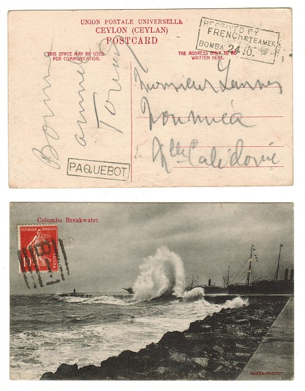 NEW CALEDONIA - 1910 RECEIVED BY FRENCH STEAMER/BOMBA inward PAQUEBOT postcard from Ceylon.